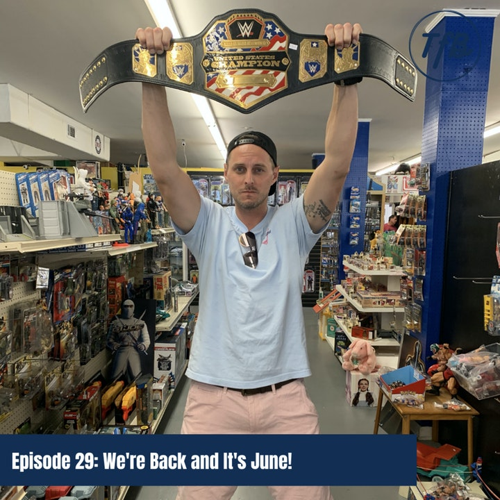 Episode 29: We're Back and It's June