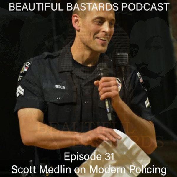 Scott Medlin on Modern Policing