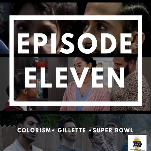 BBP 11 - Beer, Colorism, Gillette, Super Bowl Image