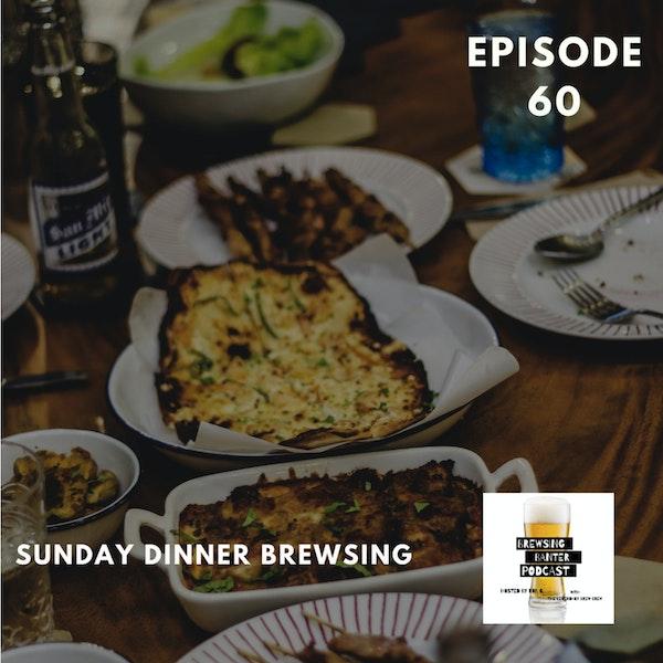 BBP 60 - Sunday Dinner Brewsing Image