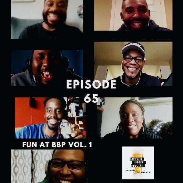 BBP 65 - Social Distancing Series - Fun at the BBP vol. 1 Image