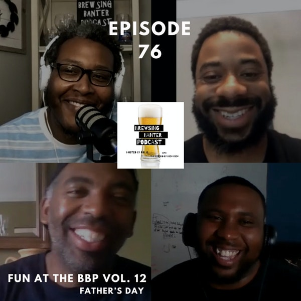 BBP 76 - Social Distancing Series - Fun at the BBP Vol. 12 (Father's Day ) Image