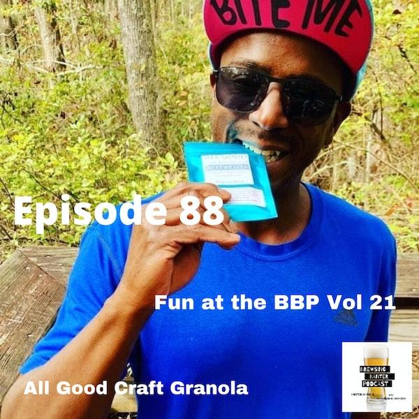 BBP 88 - Social Distancing Series - Fun at the BBP Vol. 21 (All Good Craft Granola) Image