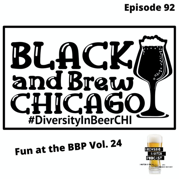 BBP 92 - Social Distancing Series - Fun at the BBP Vol. 24 (Black and Brew Chicago) Image