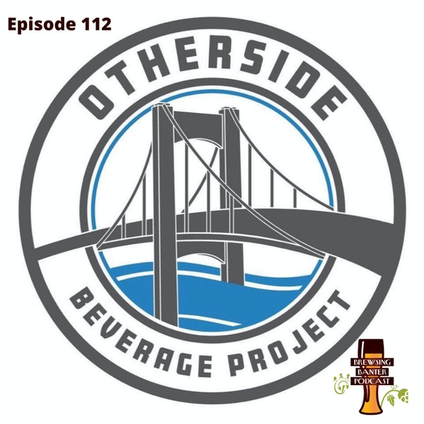 BBP 112 - Social Distancing Series - Welcome to the OtherSide Image