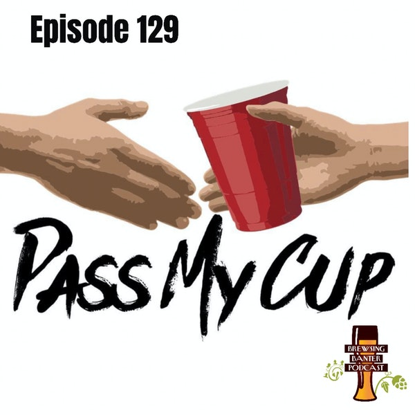 BBP 129 - Pass My Cup Image