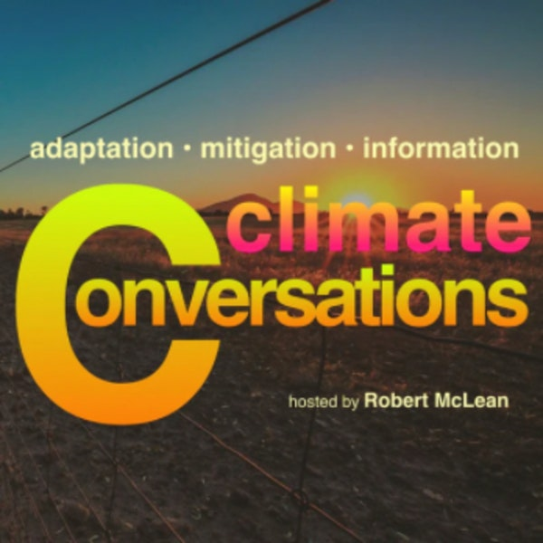 Audio Journalism for the Climate Crisis | Robert McLean of Climate Conversations