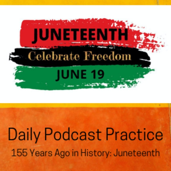 155 Years Ago in History: Juneteenth