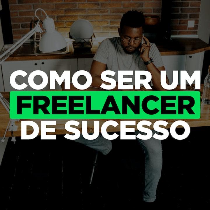 Como Ser Um Freelancer de Sucesso e Ganhar Dinheiro (Funciona)