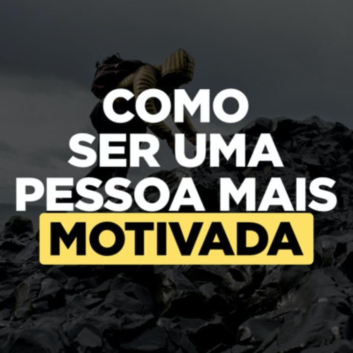 Como Ter Mais Motivação (Essas Coisas Aqui Funcionam)