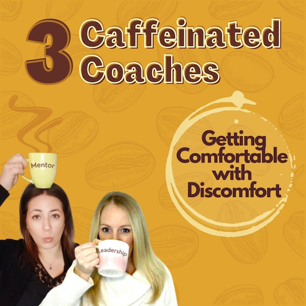 Episode #2: Getting Comfortable with Discomfort Image