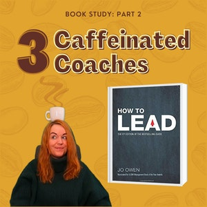 Episode #5: How to Lead - Part 2