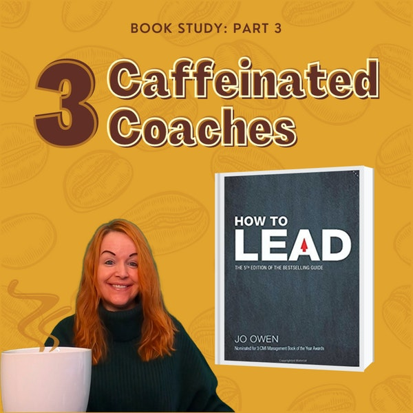 Episode #7: How to Lead - Part 3 Image