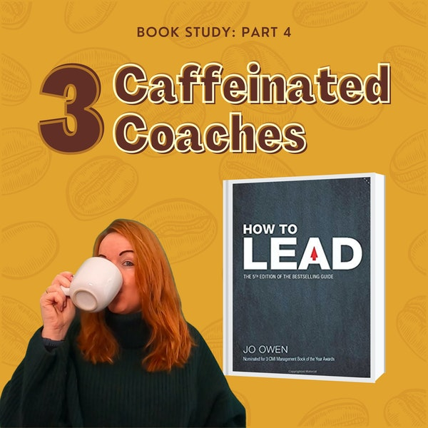 Episode #9: How to Lead - Part 4