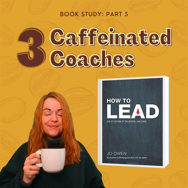 Episode #11: How to Lead - Part 5