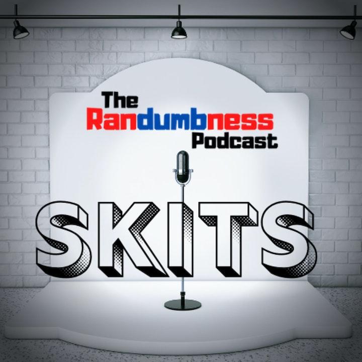 Randumb Skit - Buttholes and Stuff (Correct Version)