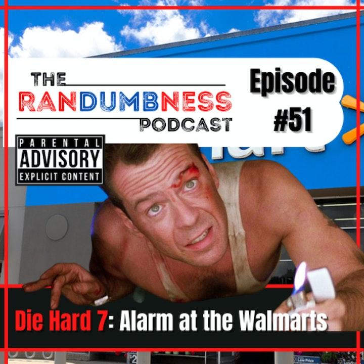 Die Hard 7: Alarm at the Walmarts