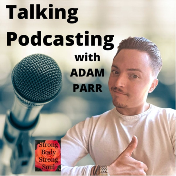 Let's Talk with Adam Parr About Podcasting