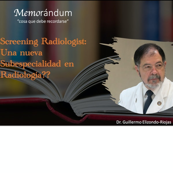 Screening Radiologist: Una nueva Subespecialidad en Radiología???