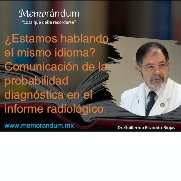 ¿Estamos hablando el mismo idioma? Comunicación de la probabilidad diagnóstica en el informe radiológico.