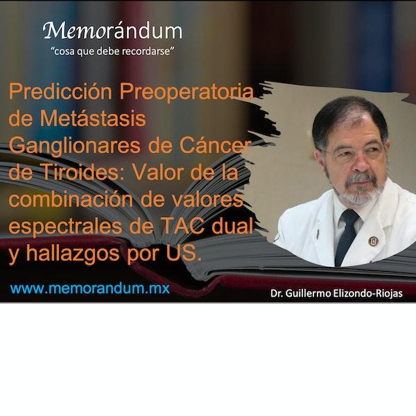 Predicción Preoperatoria de Metástasis Ganglionares de Cáncer de Tiroides: Valor de la combinación de valores espectrales de TAC dual y hallazgos por US.