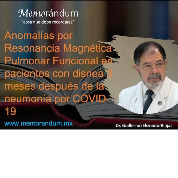 Anomalías por Resonancia Magnética Pulmonar Funcional en pacientes con disnea 3 meses después de la neumonía por COVID-19.