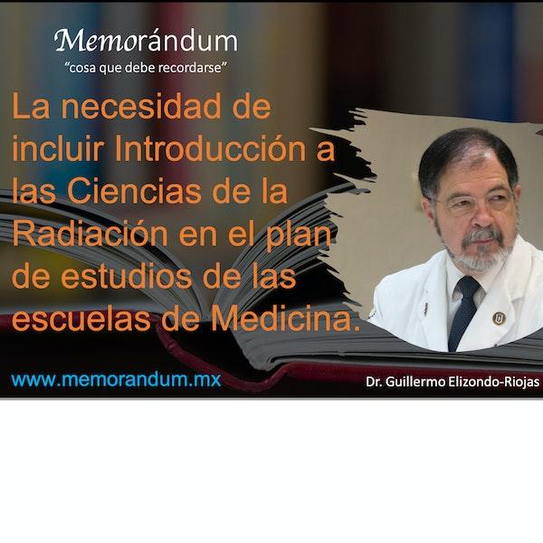 La necesidad de incluir Introducción a las Ciencias de la Radiación en el plan de estudios de las escuelas de Medicina.