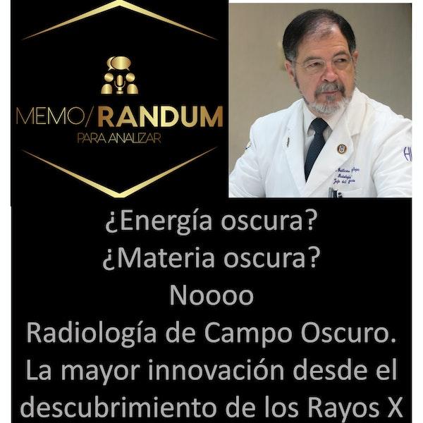 ¿Energía oscura?¿Materia oscura? Noooo!! Radiología de Campo Oscuro. La mayor innovación desde el descubrimiento de los Rayos X.