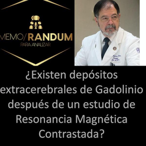 ¿Existen depósitos extracerebrales de Gadolinio después de un estudio de Resonancia Magnética Contrastada?