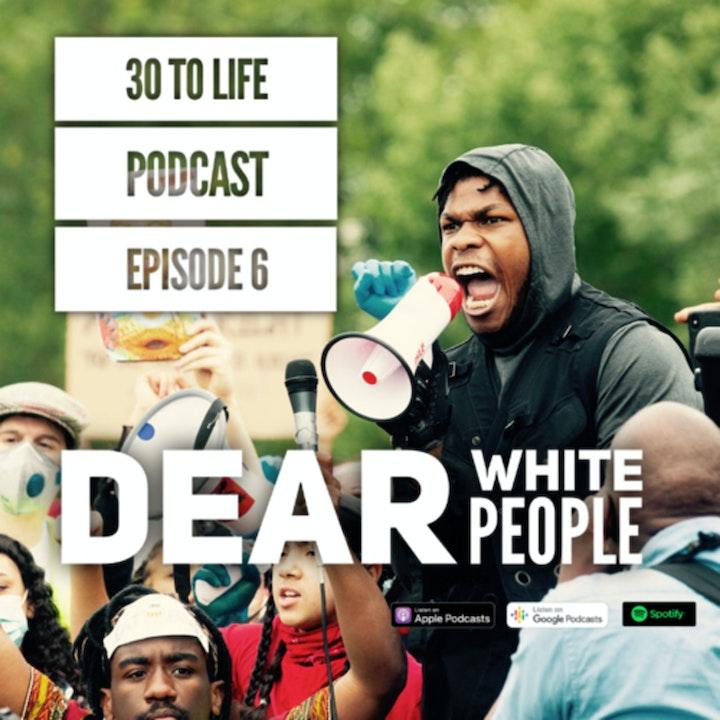 Ep 6: Dear White People