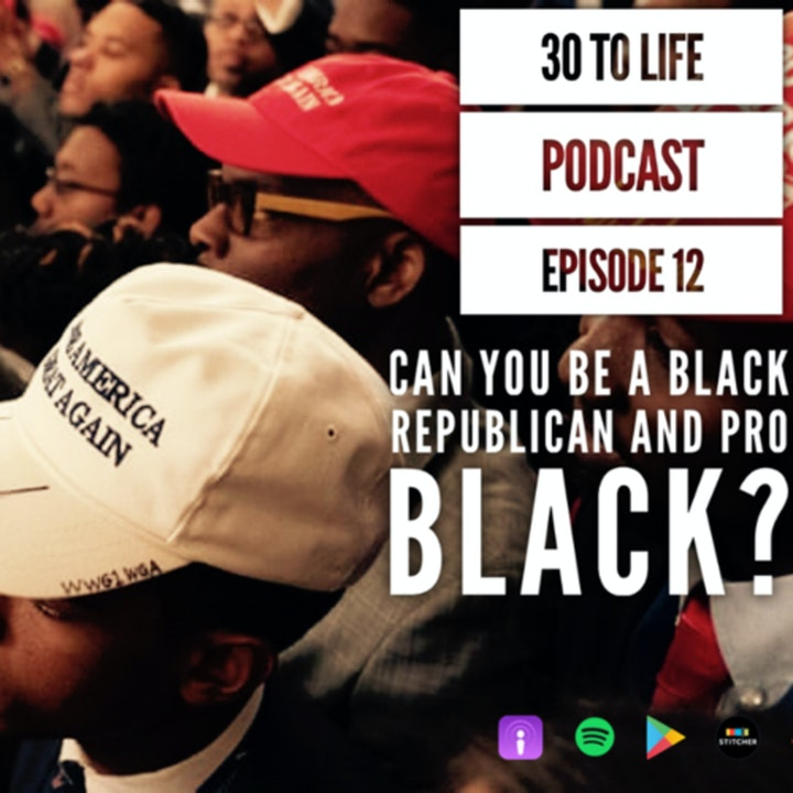 Ep 12: Can You Be A Black Republican And Pro-Black