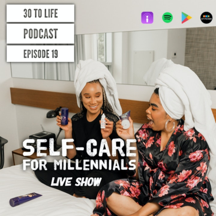 Ep 19: Self-Care For Millennials - The First Step To Happiness - Live Show