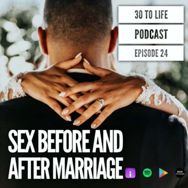 Ep 24: Sex Before And After Marriage Image