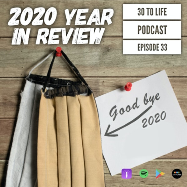 Ep 33: 2020 Year in Review - Politics, Social Awakenings, COVID-19, Black Lives Matter, And More Image