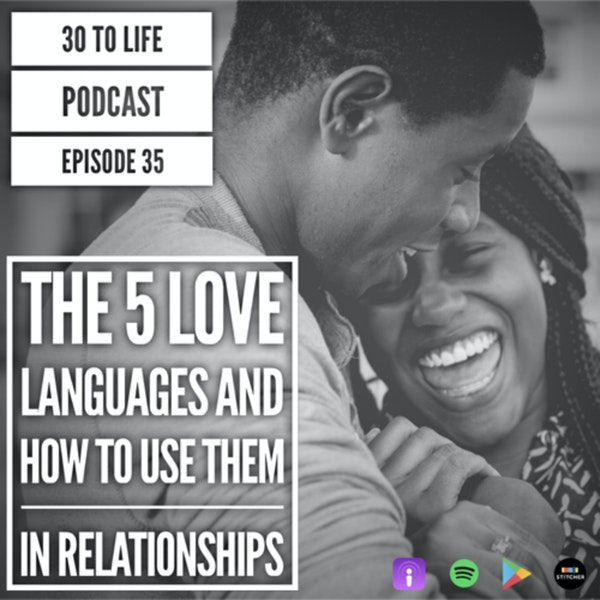 Ep 35: The 5 Love Languages And How To Use Them In Relationships Image