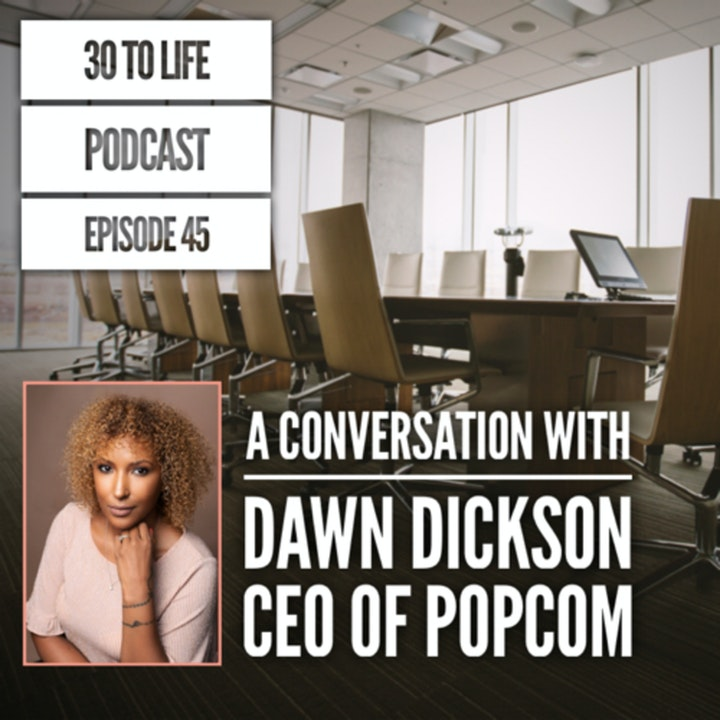 Episode image for 45: A Conversation With Dawn Dickson - CEO of PopCom