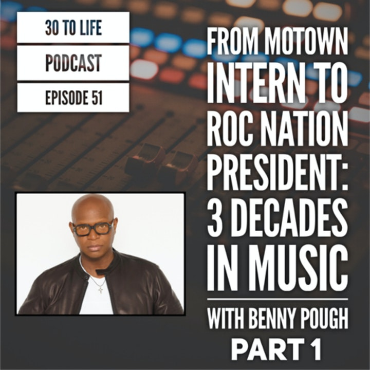 Episode image for 51: From Motown Intern to Roc Nation President - 3 Decades in Music with Benny Pough Part 1