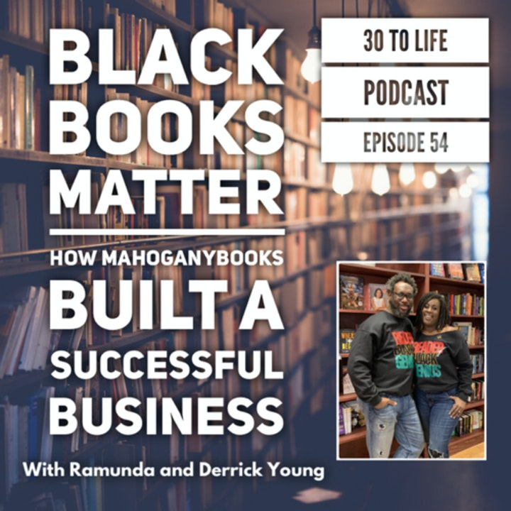 54: Black Books Matter - How MahoganyBooks Built A Successful Business And Overcame Adversity