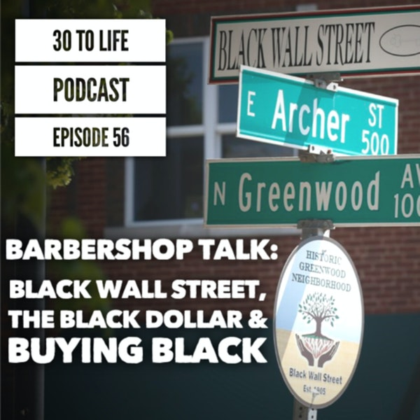 56: Barbershop Talk - Black Wall Street,  The Black Dollar & Buying Black Image
