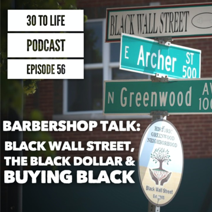56: Barbershop Talk - Black Wall Street,  The Black Dollar & Buying Black