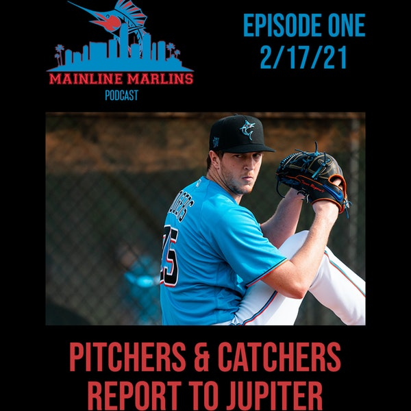 Episode 1 of the Mainline Marlins Podcast 2/17/21 Image