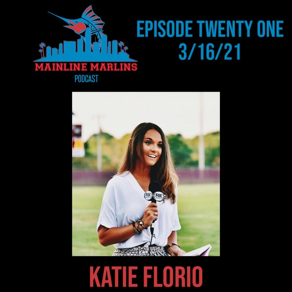 Episode 21 of the Mainline Marlins Podcast with Tommy Stitt and Special Guest Katie Florio Image