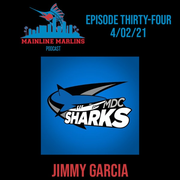 Episode 34 of the Mainline Marlins Podcast with Tommy Stitt and Special Guest Jimmy Garcia Image