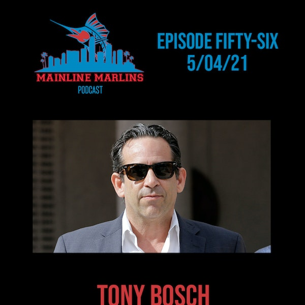 Episode 56 of the Mainline Marlins Podcast with Special Guest Tony Bosch Image