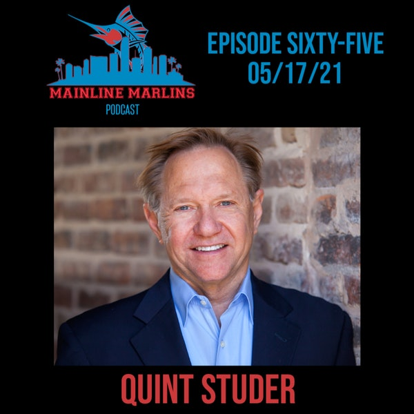 Episode 65 of the Mainline Marlins Podcast with Tommy Stitt and Special Guest Quint Studer Image