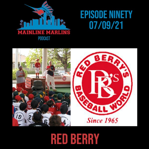 Episode 90 of the Mainline Marlins Podcast with Tommy Stitt and Special Guest Coach Red Berry Image