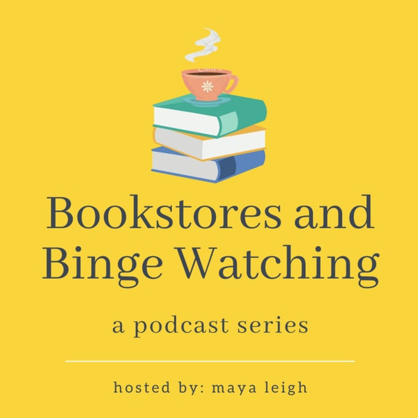 Bookstores and Binge Watching