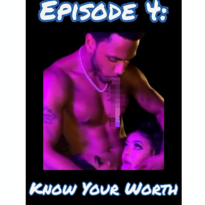 Episode 4: Know Your Worth