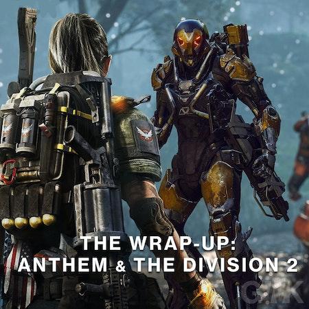 BONUS: The Wrap-up - Anthem & The Division 2 Image