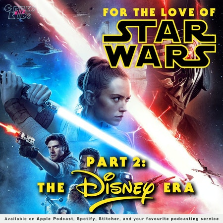128 - For the Love of Star Wars: Part 2 - The Disney Era Image